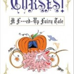 CURSES: A F**cked Up Fairy Tale